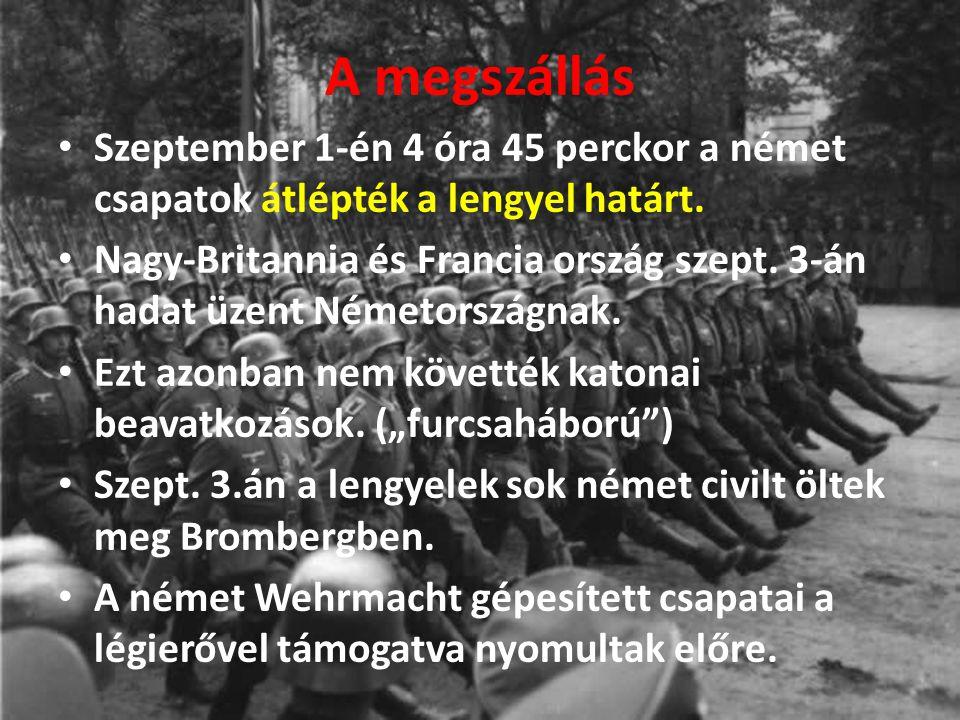 A megszállás Szeptember 1-én 4 óra 45 perckor a német csapatok átlépték a lengyel határt.