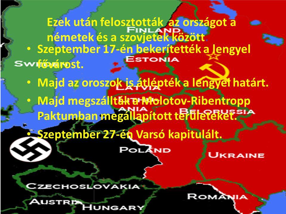 Szeptember 17-én bekerítették a lengyel fővárost. Majd az oroszok is átlépték a lengyel határt.