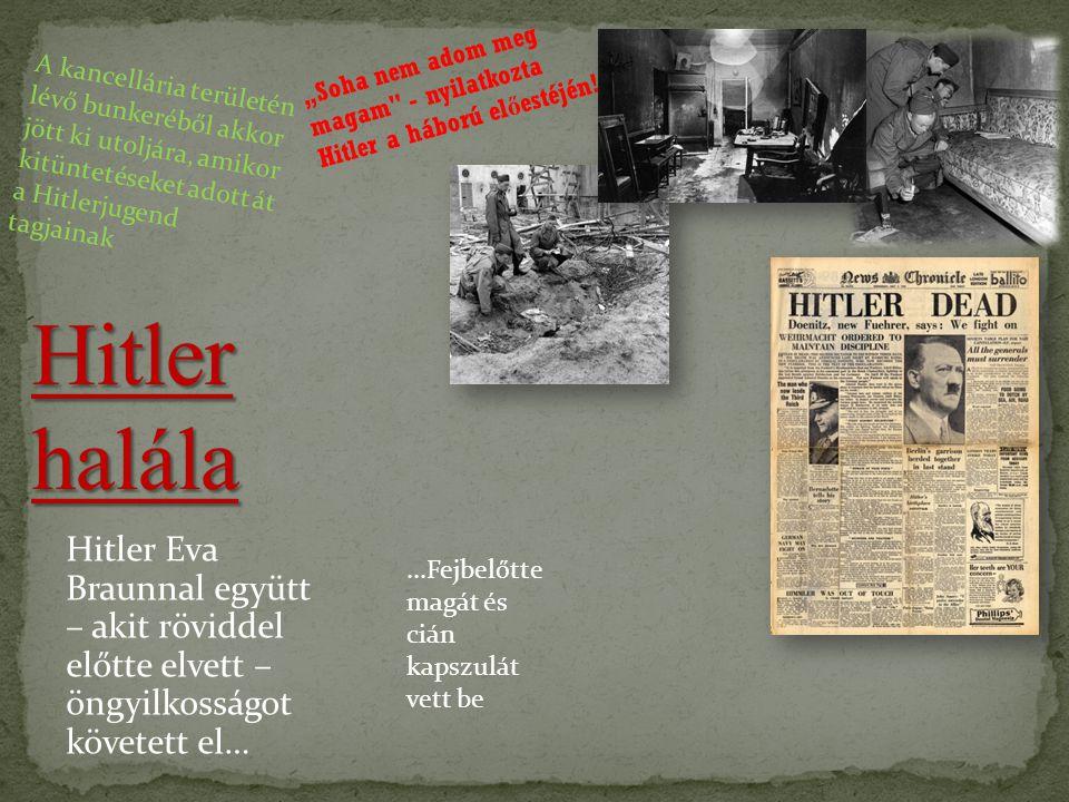 Hitler halála után Dönitz megkísérelte ellátni feladatait, mint a Reich új vezetője Hitler halála után Dönitz megkísérelte ellátni feladatait, mint a Reich új vezetője Május 8 - 9 : Jodl aláírta a feltétel nélküli kapitulációt