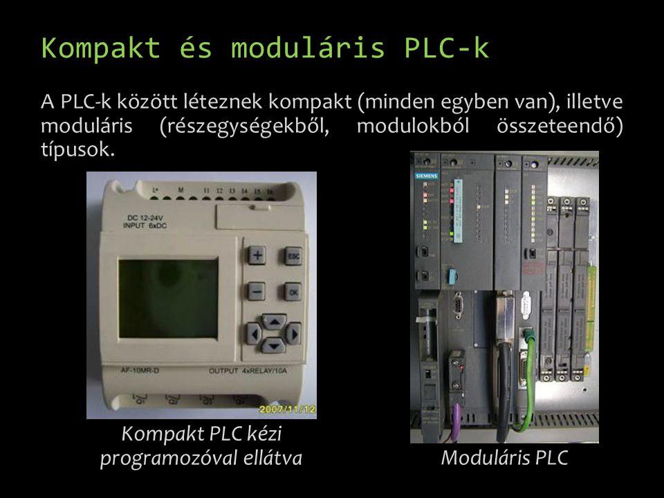 Kompakt PLC-k A kompakt PLC mindent tartalmaz, ami egy egyszerű kialakítású automatika, gyártórendszer irányításához szükséges (tápegység, be-, és kimenetek kommunikációs csatlakozója).