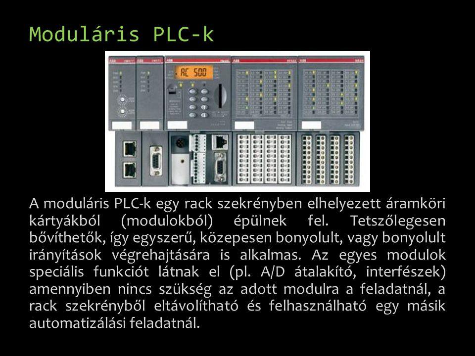 Moduláris PLC-k A moduláris PLC-k egy rack szekrényben elhelyezett áramköri kártyákból (modulokból) épülnek fel. Tetszőlegesen bővíthetők, így egyszer
