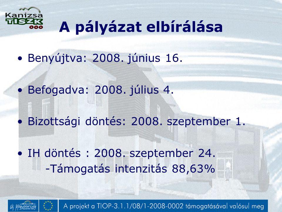 A pályázat elbírálása Benyújtva: 2008.június 16. Befogadva: 2008.