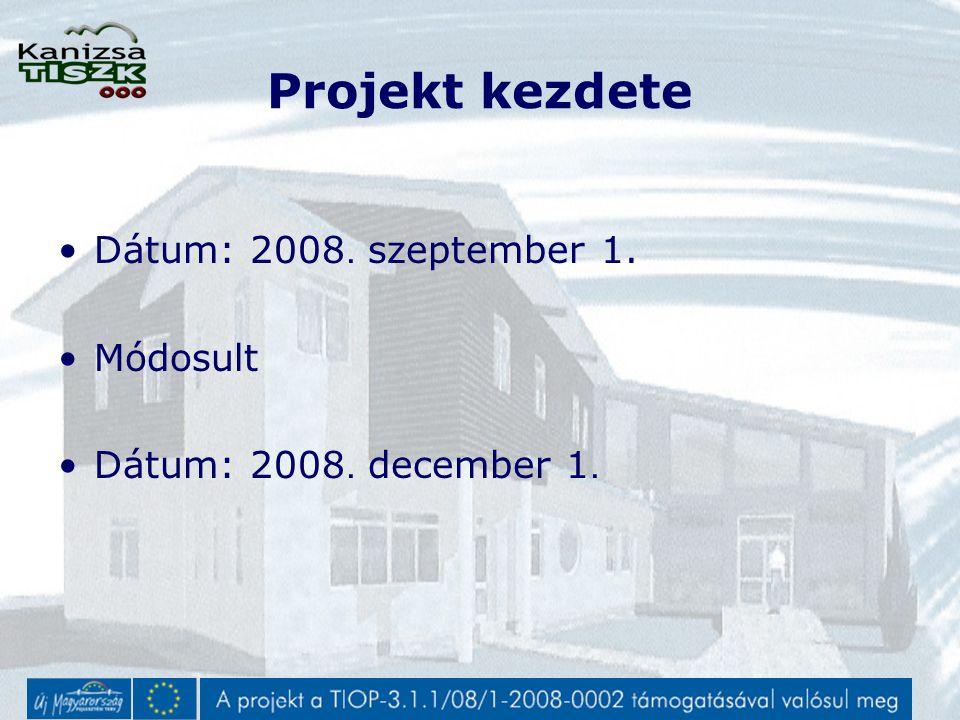Projekt kezdete Dátum: 2008. szeptember 1. Módosult Dátum: 2008. december 1.