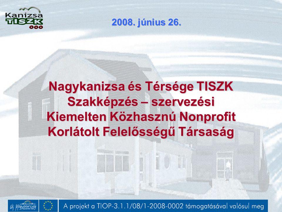 Nagykanizsa és Térsége TISZK Szakképzés – szervezési Kiemelten Közhasznú Nonprofit Korlátolt Felelősségű Társaság