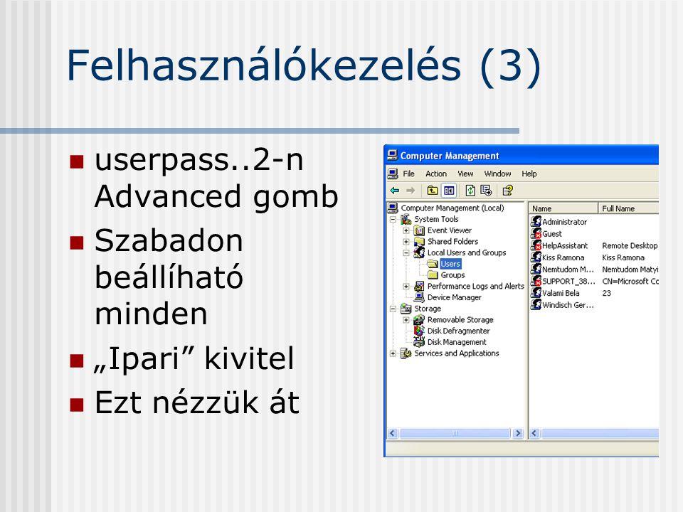 """Felhasználókezelés (3) userpass..2-n Advanced gomb Szabadon beállíható minden """"Ipari kivitel Ezt nézzük át"""
