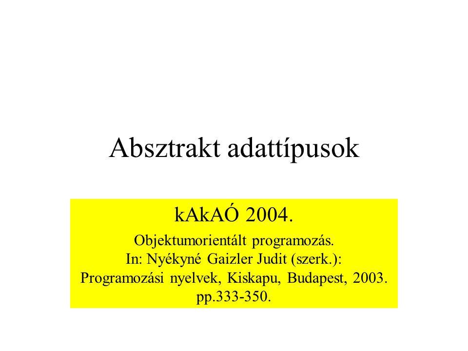 kAkAÓ42 class Datum{ int ev, ho, nap; static Datum alapert_datum; // osztálymetódus public: Datum (int ee=0, int hh=0, int nn=0); //… static void beallit_alapert(int,int,int); }; Datum::Datum(int ee, int hh, int nn){ // :: scope access operátor, a globálisra vonatkozik // ha paraméter nélküli konstruktor hívás történik, akkor az alapert_datum értéket kapja // az új objektum ev = ee .