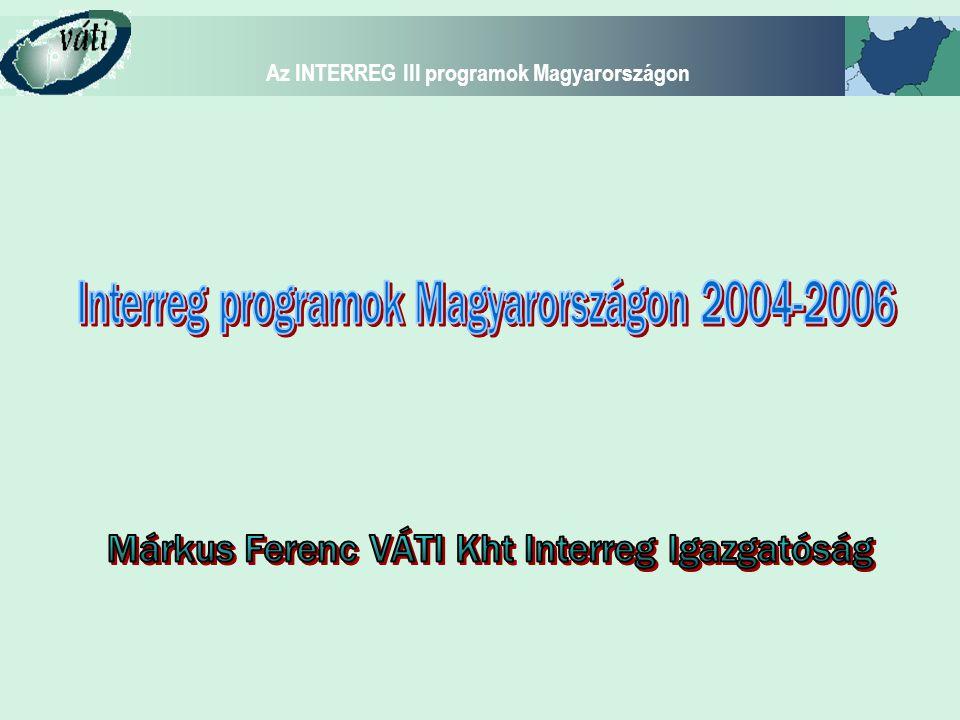Az INTERREG III programok Magyarországon Felelősségrendszer Projektportfolió Monitoring rendszer Jelentéstételi rendszer