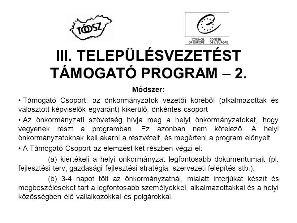 III. TELEPÜLÉSVEZETÉST TÁMOGATÓ PROGRAM – 2. Módszer: Támogató Csoport: az önkormányzatok vezetői köréből (alkalmazottak és választott képviselők egya