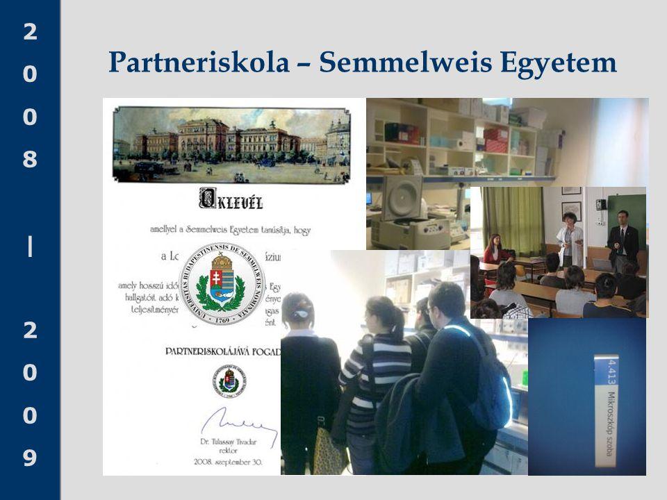 2008 20092008 2009 Partneriskola – Semmelweis Egyetem