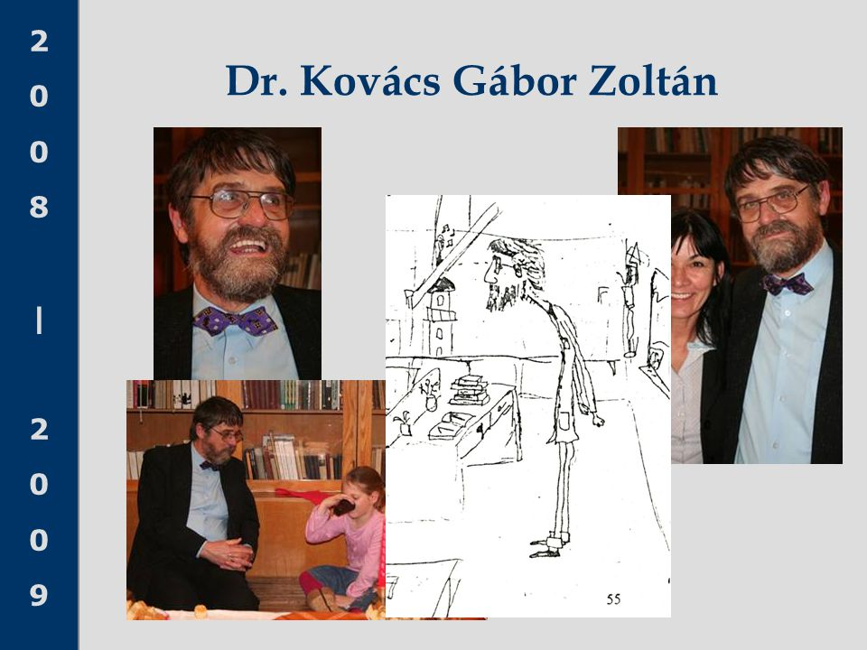 2008 20092008 2009 Dr. Kovács Gábor Zoltán