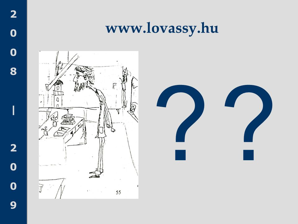 2008 20092008 2009 www.lovassy.hu ??