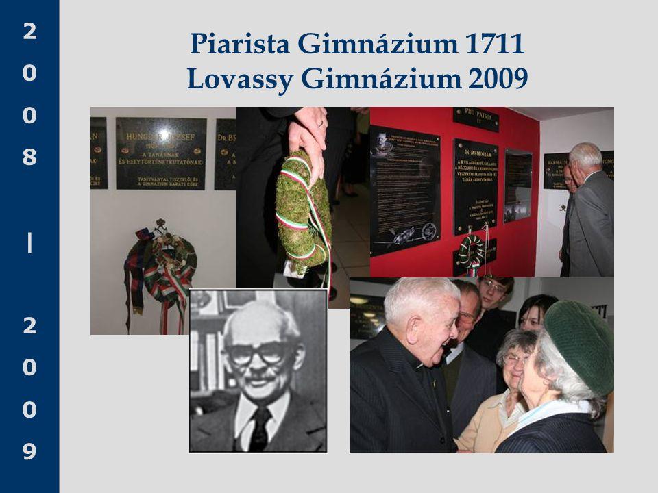 2008 20092008 2009 Piarista Gimnázium 1711 Lovassy Gimnázium 2009