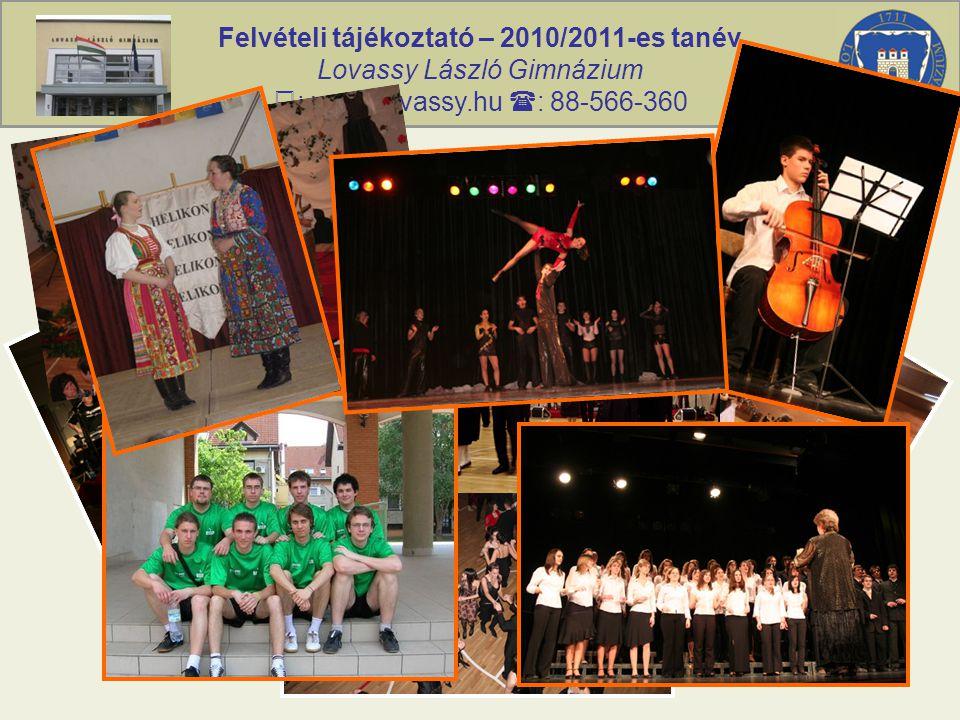 Felvételi tájékoztató – 2010/2011-es tanév Lovassy László Gimnázium  : www.lovassy.hu  : 88-566-360 Bekerülés a Lovassy Gimnáziumba II.