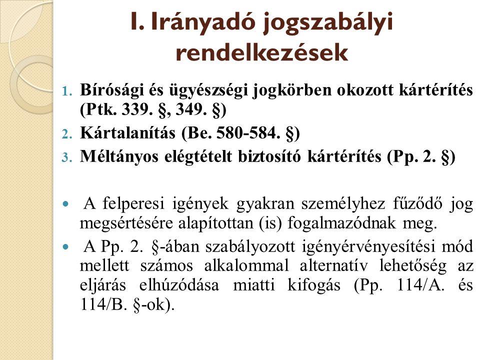 I.Irányadó jogszabályi rendelkezések 1. Bírósági és ügyészségi jogkörben okozott kártérítés (Ptk.