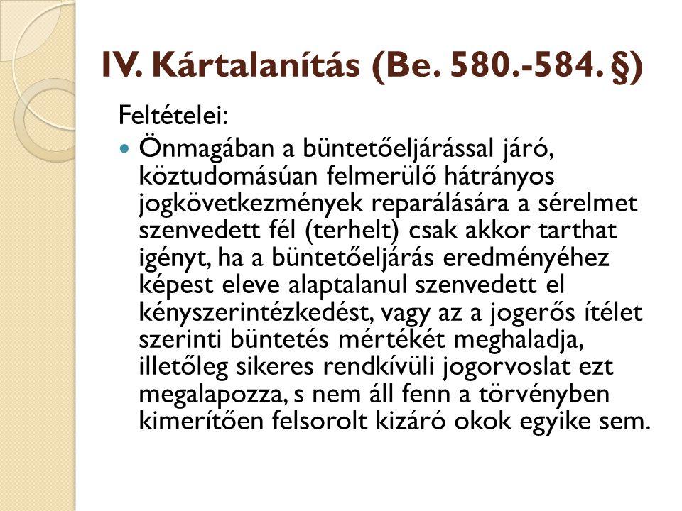 IV.Kártalanítás (Be. 580.-584.