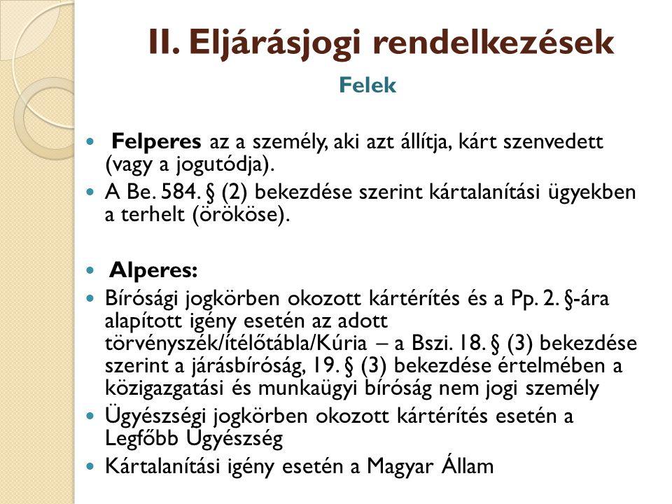 2.Jogszabályi háttér Pp. 2. § (1) A bíróságnak az a feladata, hogy – összhangban az 1.