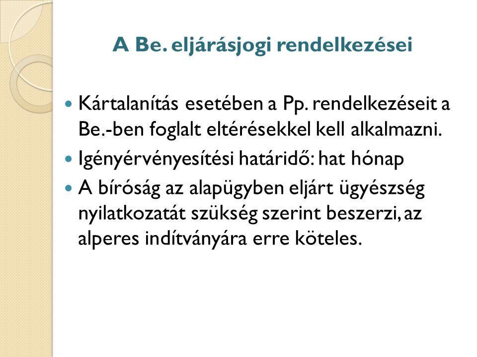 A Be.eljárásjogi rendelkezései Kártalanítás esetében a Pp.