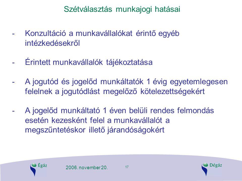 17 2006. november 20. Szétválasztás munkajogi hatásai - Konzultáció a munkavállalókat érintő egyéb intézkedésekről - Érintett munkavállalók tájékoztat