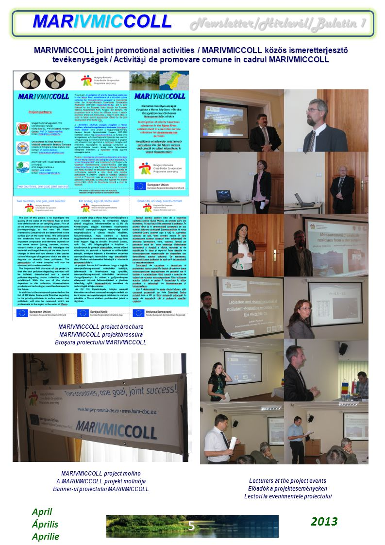 5 MARIVMICCOLL Newsletter/Hírlevél/Buletin 1 Lecturers at the project events Előadók a projekteseményeken Lectori la evenimentele proiectului MARIVMIC