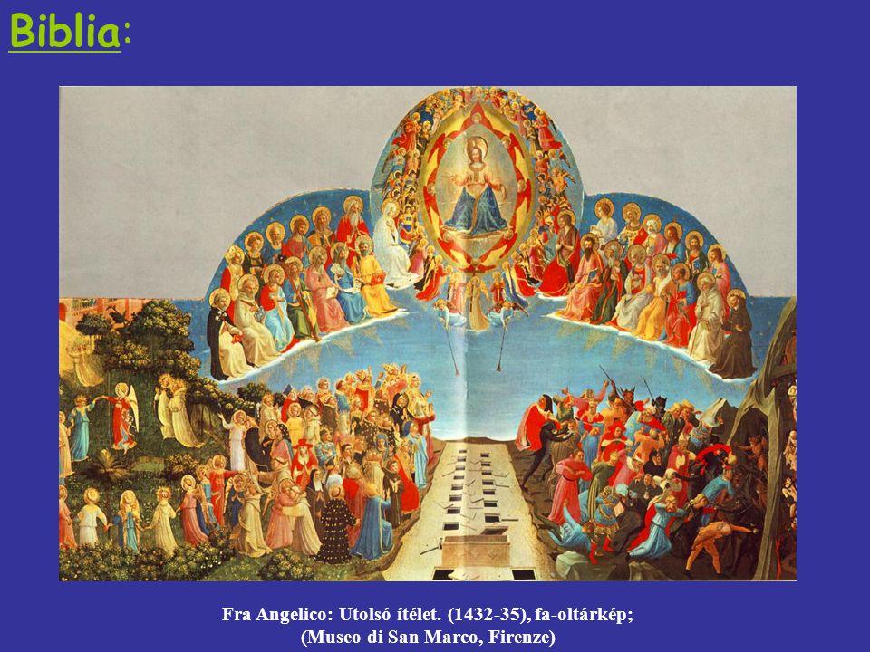 Fra Angelico: Utolsó ítélet. (1432-35), fa-oltárkép; (Museo di San Marco, Firenze) Biblia:
