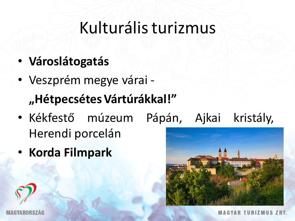 """Kulturális turizmus Városlátogatás Veszprém megye várai - """"Hétpecsétes Vártúrákkal! Kékfestő múzeum Pápán, Ajkai kristály, Herendi porcelán Korda Filmpark"""