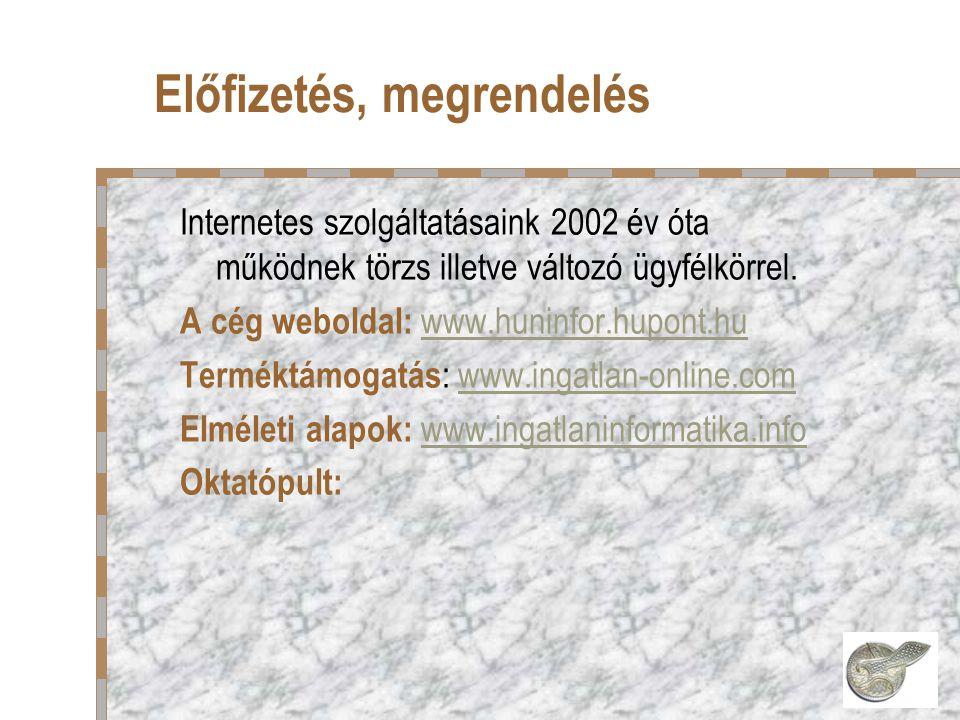 Előfizetés, megrendelés Internetes szolgáltatásaink 2002 év óta működnek törzs illetve változó ügyfélkörrel.