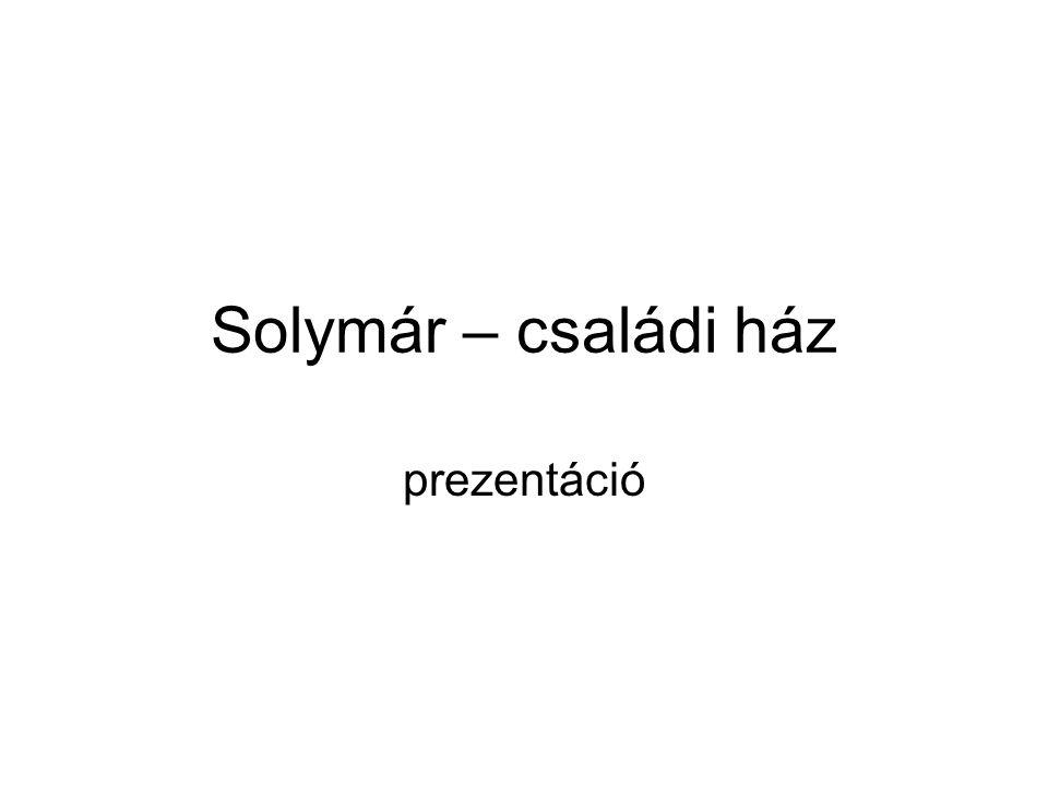Solymár – családi ház prezentáció