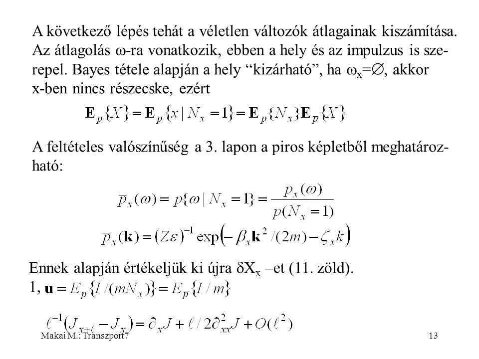 Makai M.: Transzport713 A következő lépés tehát a véletlen változók átlagainak kiszámítása.