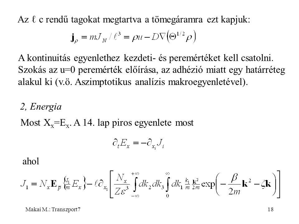 Makai M.: Transzport718 Az ℓ c rendű tagokat megtartva a tömegáramra ezt kapjuk: A kontinuitás egyenlethez kezdeti- és peremértéket kell csatolni.