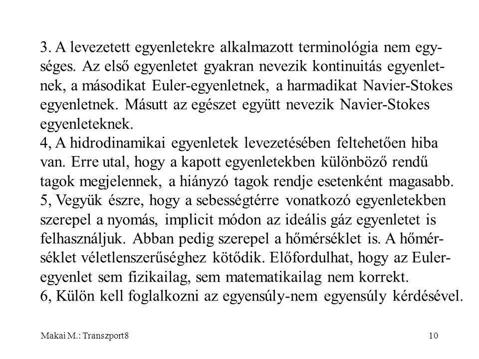 Makai M.: Transzport810 3. A levezetett egyenletekre alkalmazott terminológia nem egy- séges.