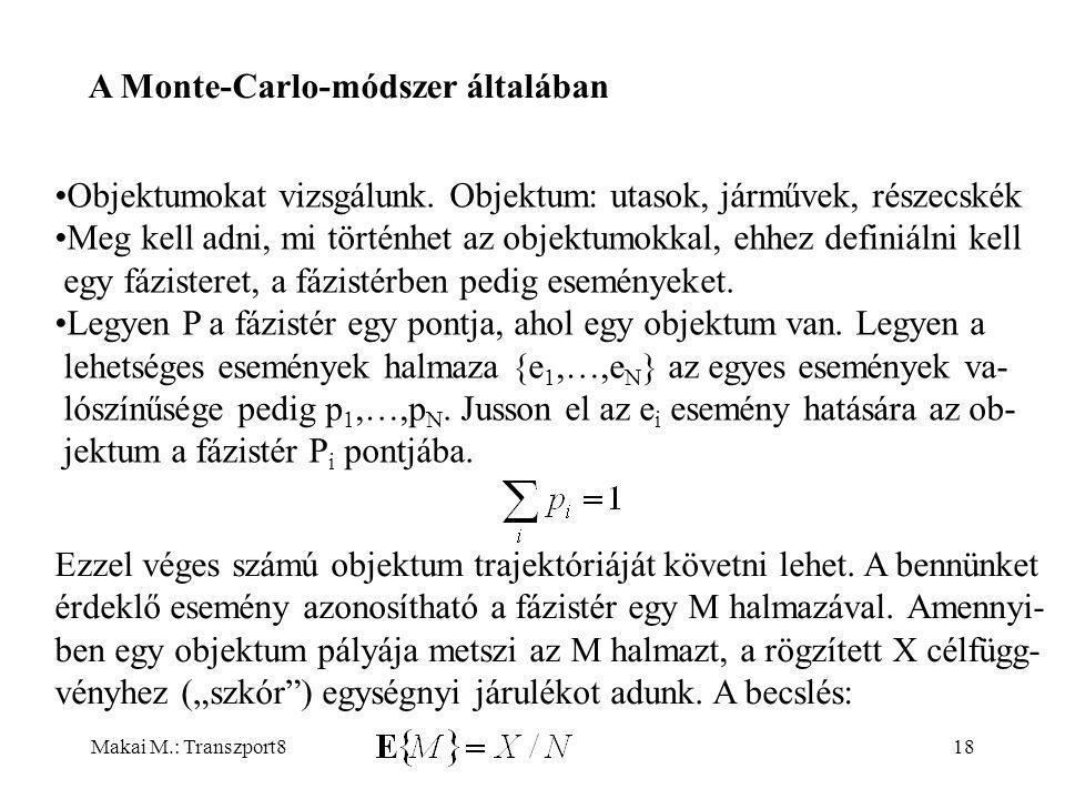 Makai M.: Transzport818 A Monte-Carlo-módszer általában Objektumokat vizsgálunk.