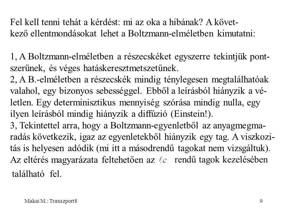 Makai M.: Transzport89 Fel kell tenni tehát a kérdést: mi az oka a hibának.