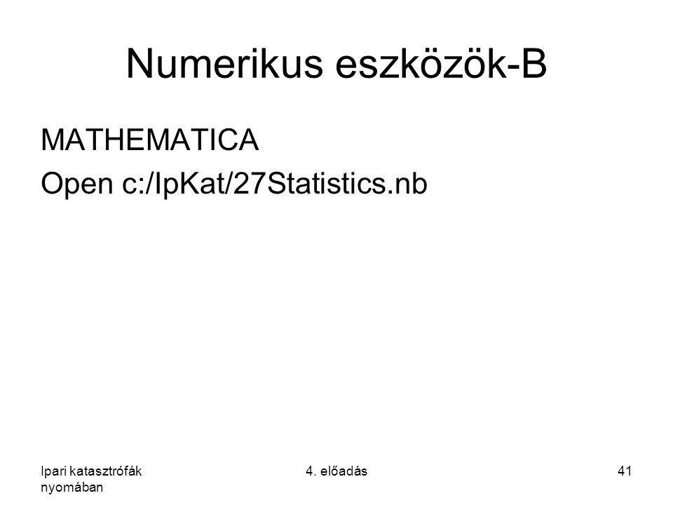 Ipari katasztrófák nyomában 4. előadás41 Numerikus eszközök-B MATHEMATICA Open c:/IpKat/27Statistics.nb