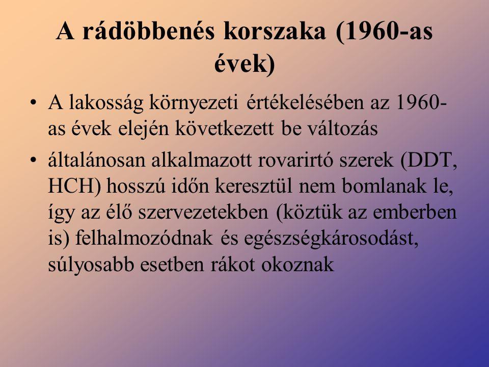 A rádöbbenés korszaka (1960-as évek) A lakosság környezeti értékelésében az 1960- as évek elején következett be változás általánosan alkalmazott rovar