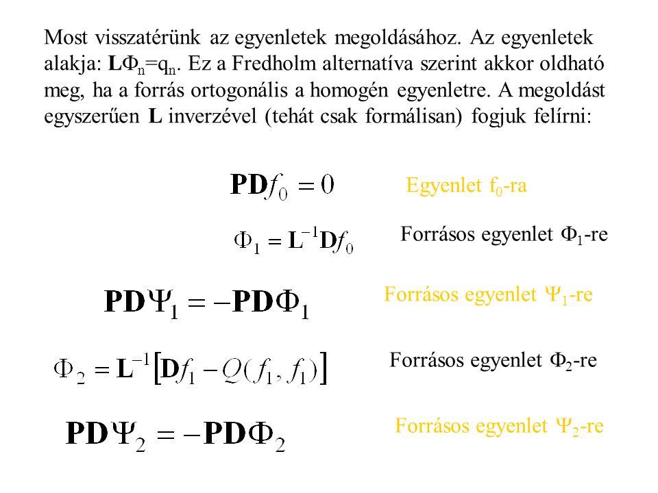 Most visszatérünk az egyenletek megoldásához.Az egyenletek alakja: L  n =q n.