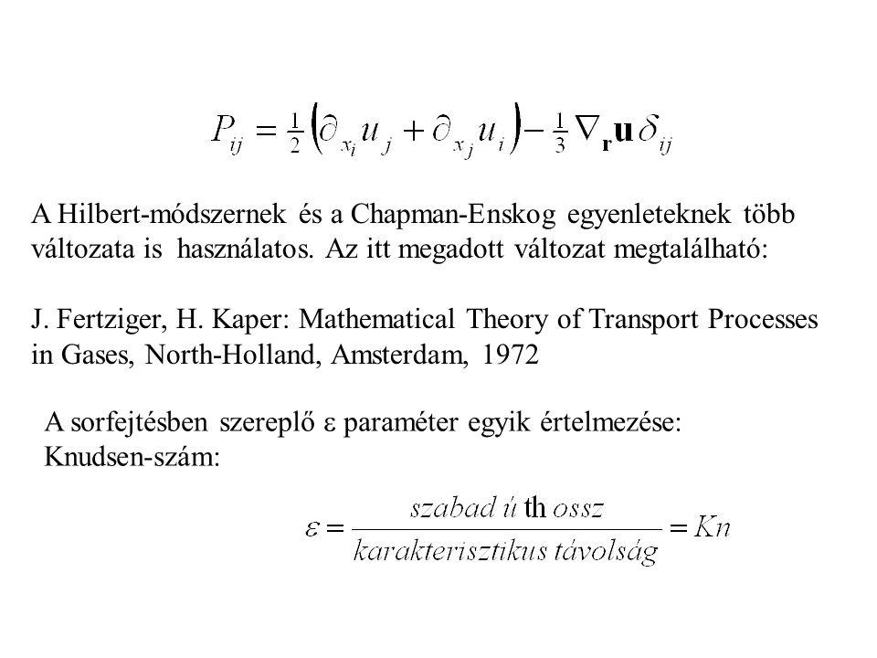 A Hilbert-módszernek és a Chapman-Enskog egyenleteknek több változata is használatos.