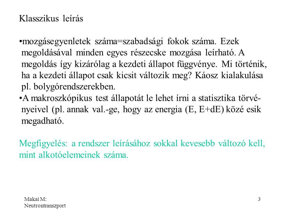 Makai M: Neutrontranszport 14 aminek alapján a megoldás folytatható tetszőleges argumentumra.