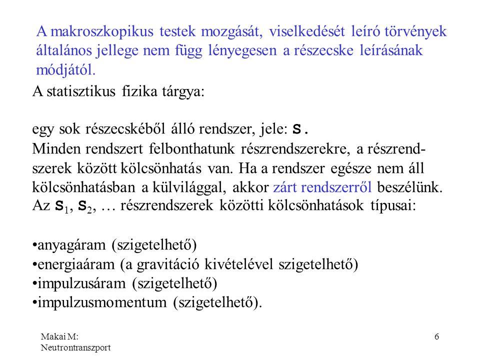 Makai M: Neutrontranszport 7 Klasszikus rendszer leírása Legyen a vizsgált S rendszer szabadsági fokainak száma s.