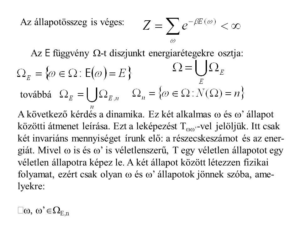 Az állapotösszeg is véges: Az E függvény  -t diszjunkt energiarétegekre osztja: továbbá A következő kérdés a dinamika.