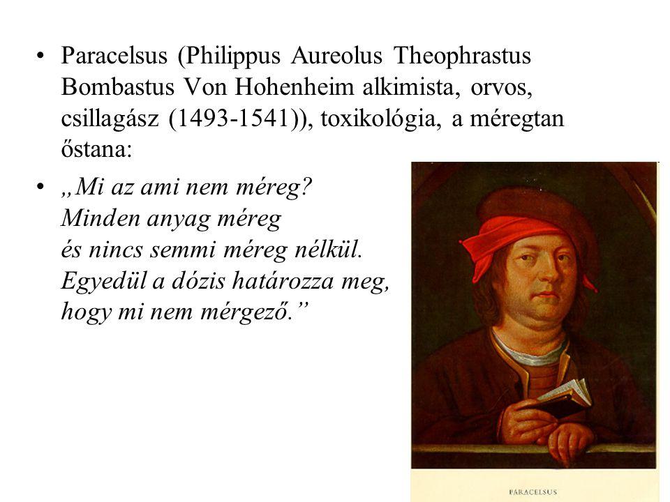 """Paracelsus (Philippus Aureolus Theophrastus Bombastus Von Hohenheim alkimista, orvos, csillagász (1493-1541)), toxikológia, a méregtan őstana: """"Mi az"""