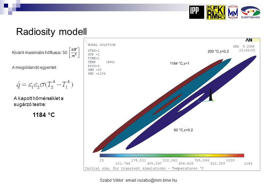Szabó Viktor email:vszabo@mm.bme.hu Radiosity modell Kívánt maximális hőfluxus: 50 A megoldandó egyenlet: A kapott hőmérséklet a sugárzó testre: 1184
