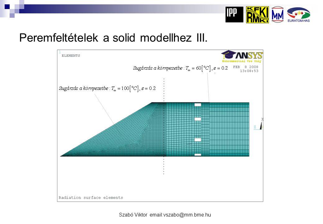 Szabó Viktor email:vszabo@mm.bme.hu Peremfeltételek a solid modellhez III.