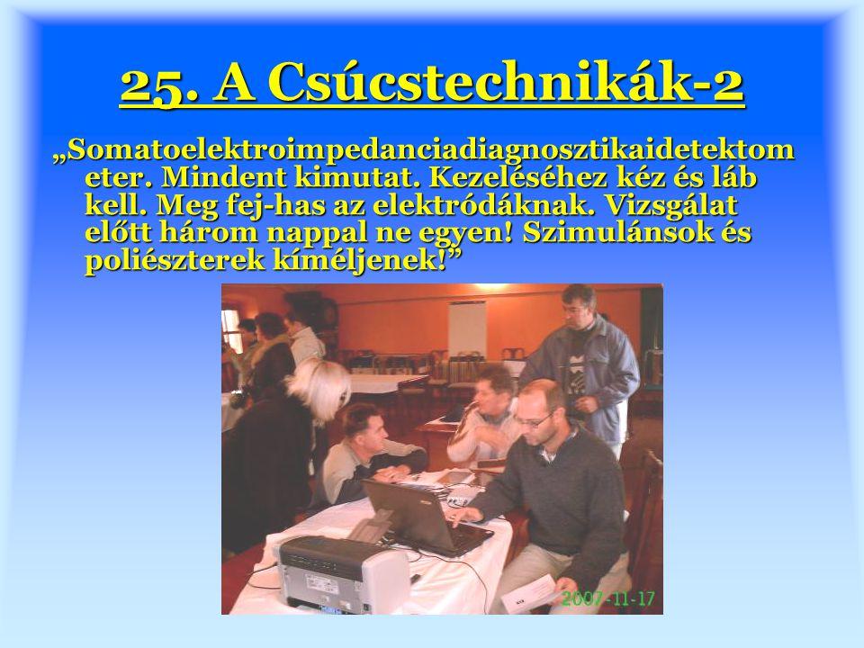 "25. A Csúcstechnikák-2 ""Somatoelektroimpedanciadiagnosztikaidetektom eter."