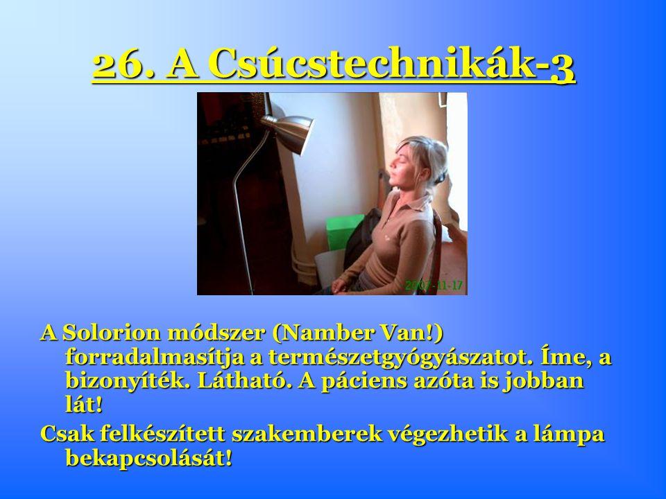 26. A Csúcstechnikák-3 A Solorion módszer (Namber Van!) forradalmasítja a természetgyógyászatot.