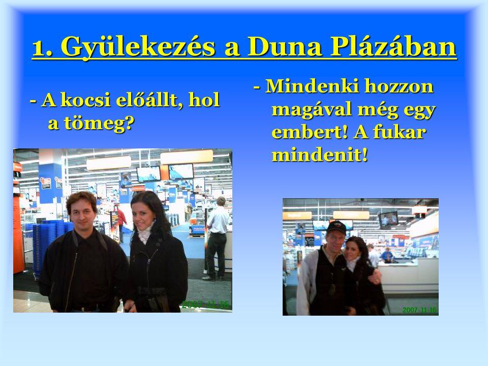 1. Gyülekezés a Duna Plázában - A kocsi előállt, hol a tömeg.