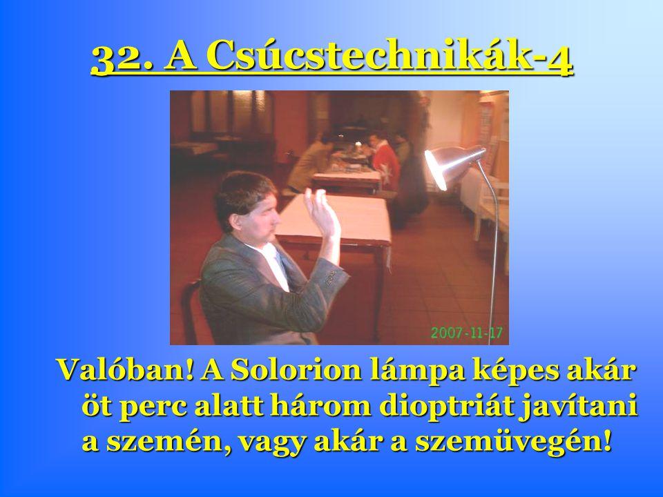 32. A Csúcstechnikák-4 Valóban.