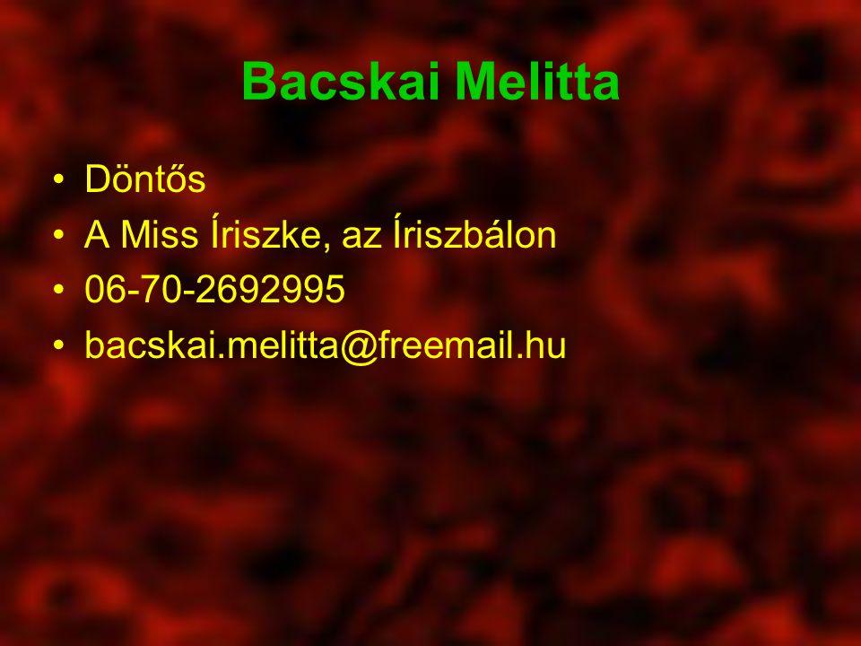 Bacskai Melitta Döntős A Miss Íriszke, az Íriszbálon 06-70-2692995 bacskai.melitta@freemail.hu