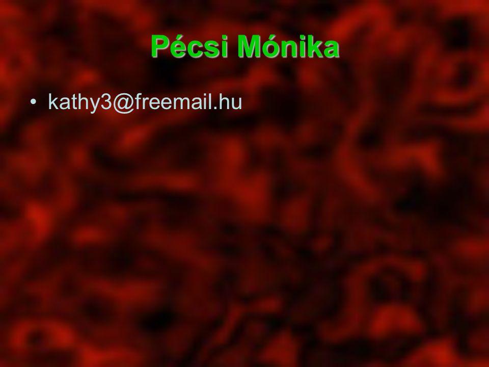 Pécsi Mónika kathy3@freemail.hu