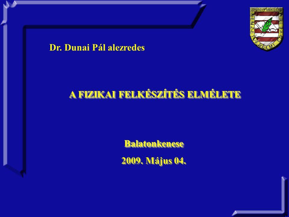 A FIZIKAI FELKÉSZÍTÉS ELMÉLETE A FIZIKAI FELKÉSZÍTÉS ELMÉLETEBalatonkenese 2009.