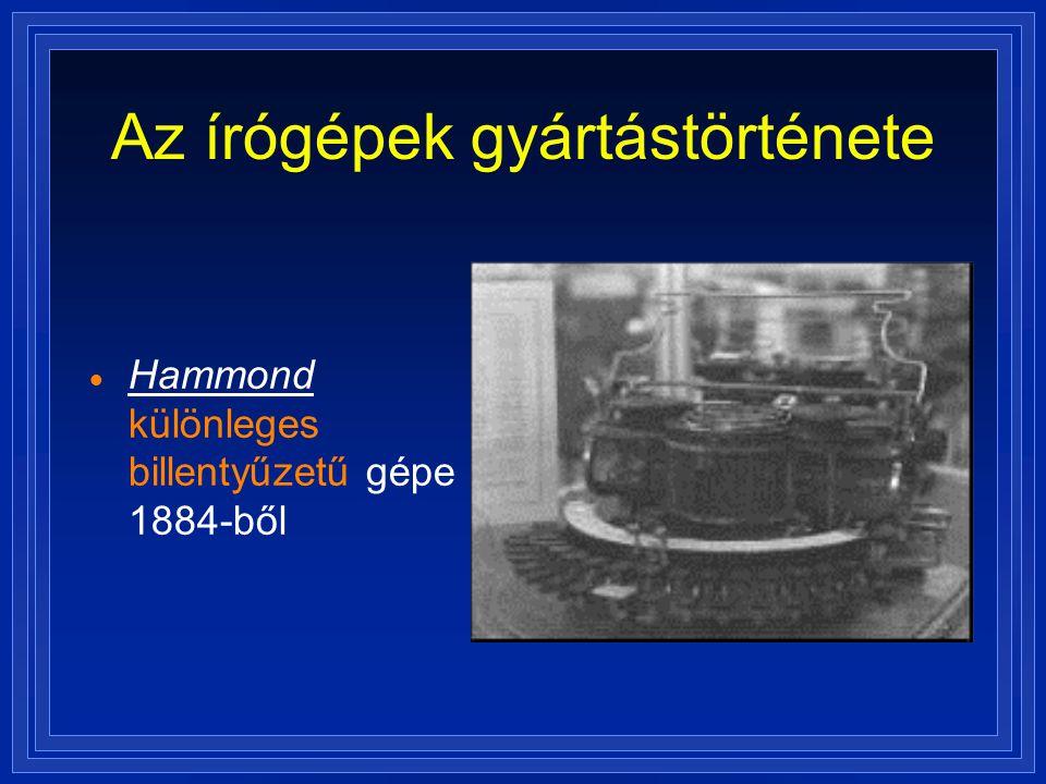 Az írógépek gyártástörténete  Hammond különleges billentyűzetű gépe 1884-ből